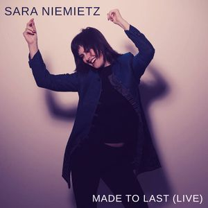 "Cover Art for ""Made to Last (Live)"" by Sara Niemietz (2020)"